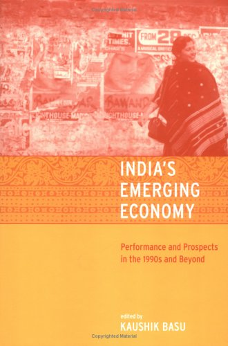 India's Emerging Economy: Performance and Prospects in the 1990s and Beyond (The MIT Press)