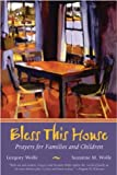 Bless This House, Gregory Wolfe and Suzanne M. Wolfe, 0787972975