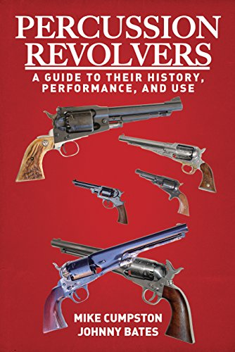 Percussion Pistol (Percussion Revolvers: A Guide to Their History, Performance, and)