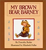 My Brown Bear Barney, Dorothy Butler, 0688085679
