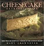 : Cheesecake Extraordinaire: More Than 100 Versions of the Ultimate Dessert