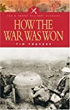 How the War Was Won, Tim Travers, 1844152073