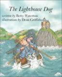 The Lighthouse Dog, Betty Waterton, 1551430738