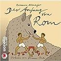 Der Anfang von Rom Hörbuch von Rosemarie Altenhofer Gesprochen von: Johannes Steck