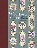 img - for Wildflower Album: Applique and Embroidery Patterns by Bea Oglesby (2000-09-01) book / textbook / text book