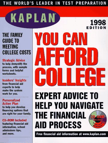 KAPLAN YOU CAN AFFORD COLLEGE 1998 W/CD-ROM (STRAIGHT TALK ON PAYING FOR COLLEGE)
