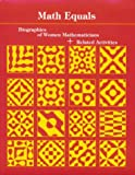 Math Equals : Biographies of Women Mathematicians and Related Activities, Perl, Teri, 0201057093