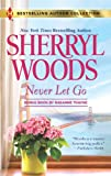 Never Let Go, Sherryl Woods and Raeanne Thayne, 037318073X