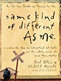 Same Kind of Different As Me: A Modern-Day Slave, an International Art Dealer, and the Unlikely Woman Who Bound Them Together by Ron Hall (2010-04-21)
