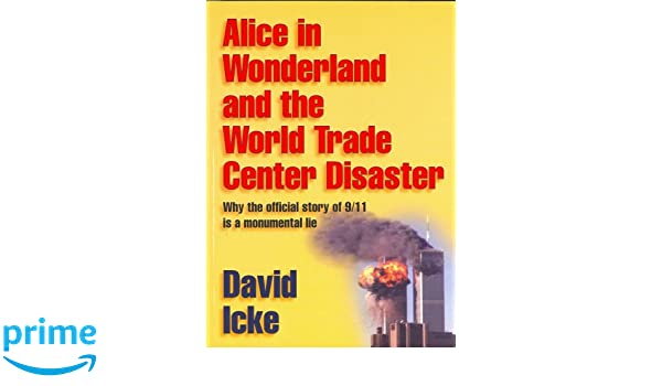 Alice in Wonderland and the World Trade Center Disaster: Why ...