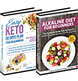 Acid Alkaline Diet And Keto Diet: Includes 2 Manuscripts – The Acid Alkaline Diet for Beginners and Easy Keto Diet For Beginners: Anti-Inflammatory Foods, Keto Recipes: Get Healthy And Weight Loss