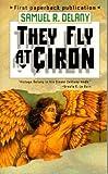 They Fly At Ciron: A Novel