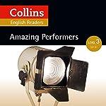 Amazing Performers: B1 (Collins Amazing People ELT Readers) | Jane Rollason - adaptor,Fiona MacKenzie - editor