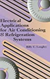 Electrical Applications for Air Conditioning and Refrigeration Systems, Langley, Billy C., 0824709039