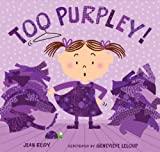 Too Purpley!, Jean Reidy, 1599903075