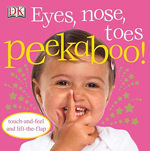 Eyes, Nose, Toes Peekaboo!: Touch-and-Feel and Lift-the-Flap (Images Of Cute Babies With Blue Eyes)