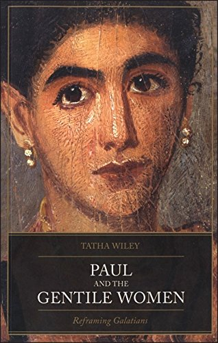 Read Online Paul and the Gentile Women: Reframing Galatians PDF