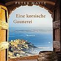 Eine korsische Gaunerei Hörbuch von Peter Mayle Gesprochen von: Alexander Bandilla