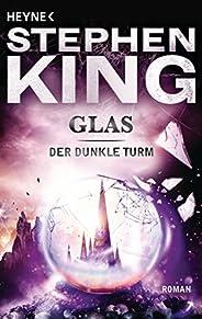 Glas: Roman (Der dunkle Turm 4) (German Edition)