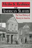 Myths and Realities of American Slavery, John Perry, 1572493356