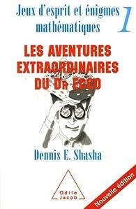 Jeux d'esprit eténigmes mathématiques : Tome 1, Les aventures extraordinaires du Dr Ecco par Dennis Shasha
