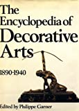 The Encyclopedia of Decorative Arts, 1890-1940, , 0442225776