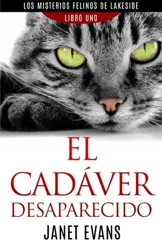 El Cadaver Desaparecido (Los Misterios Felinos de Lakeside - Libro Uno) (Spanish Edition) [Janet Evans] (Tapa Blanda)