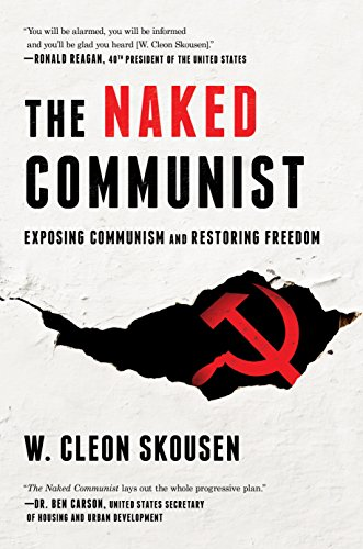 The Naked Communist: Exposing Communism and Restoring Freedom (The Naked Series Book 1) cover
