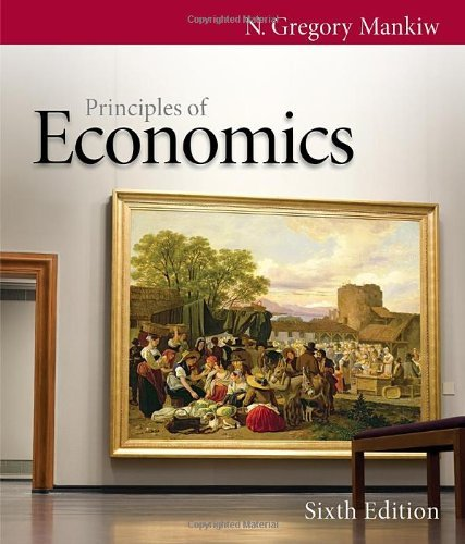 By N. Gregory(N. Gregory Mankiw) Mankiw: Principles of Economics Sixth (6th) Edition