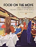 Food on the Move: Dining on the Legendary Railway