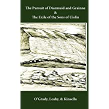 The Pursuit of Diarmuid and Grainne / The Exile of the Sons of Uisliu