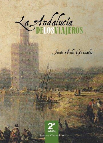 Amazon.com: La Andalucía de los viajeros (Spanish Edition) eBook: Jesús Ávila Granados: Kindle Store
