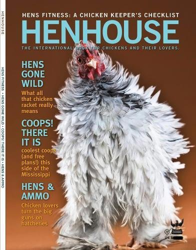 Download Henhouse: How to Raise Your Own Chickens: The International Book for Chickens and Their Lovers PDF
