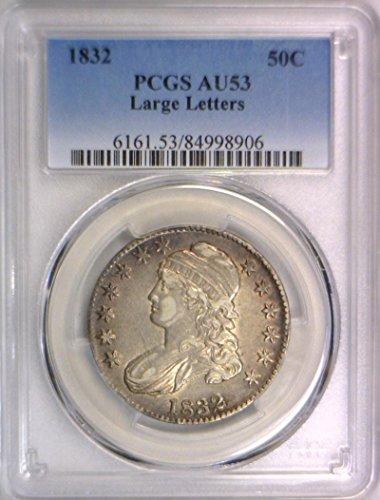 1832 P Bust Large Letters Half Dollar AU-53 PCGS - 1832 Half Dollar