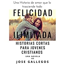Libros Cristianos en Español: Felicidad Ilimitada: Historias Cortas Para Jovenes Cristianos [Christian Books in Spanish: Unlimited Happiness: Short Stories for Young Christians]: Reflexiones Cristianas Cortas Para Mujeres y Jóvenes nº 1 Audiobook by Jose Gallegos Narrated by Miguel de Ugarte