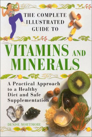 The Complete Illustrated Guide to Vitamins and Minerals (Complete Illustrated Guides) pdf epub