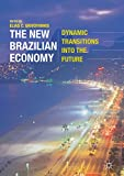 img - for The New Brazilian Economy: Dynamic Transitions into the Future book / textbook / text book
