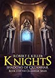 Knights: Shadows of Ollanhar (Ollanhar Series Book 3)