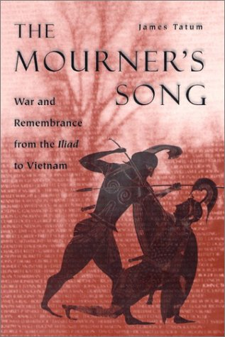 The Mourner's Song: War and Remembrance from the Iliad to Vietnam by University Of Chicago Press