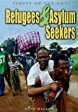 Refugees and Asylum Seekers, Dave Dalton, 140346961X