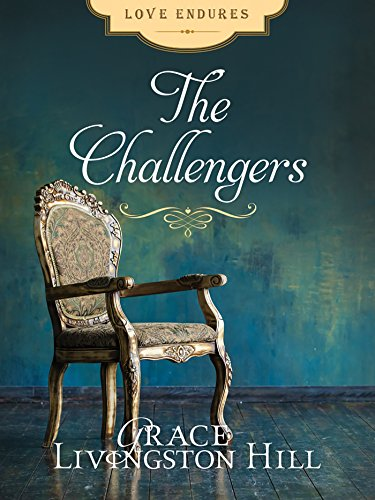 The Challengers Love Endures Kindle Edition By Grace Livingston