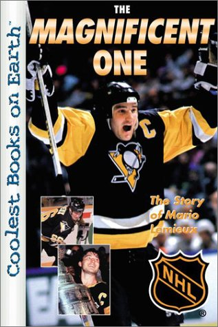 The Magnificent One: The Story of Mario Lemieux (Mario Lemieux Nhl)