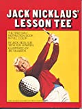 JACK NICKLAUS  LESSON TEE: The first golf instruction book in full color.