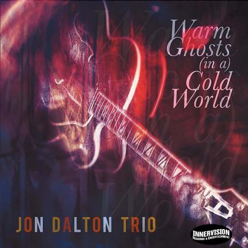 Warm Ghosts (in a) Cold World by Jon Dalton Trio (2009-11-03) ()