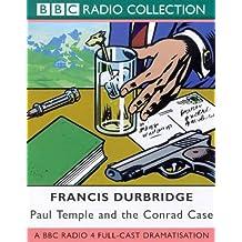 Paul Temple and the Conrad Case: A BBC Radio 4 Full-cast Dramatisation