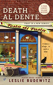 Death Al Dente: A Food Lovers' Village Mystery by [Budewitz, Leslie]