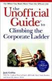 The Unofficial Guide Climbing the Corporate Ladder, Jack Griffin, 0028634934