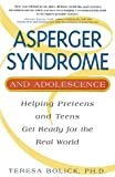 Asperger Syndrome and Adolescence, Theresa Bolick, 1931412693