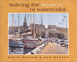 Solving the Mystery in Watercolor, David A. Taylor and Ron Ranson, 1929834209