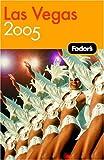 Las Vegas 2005, Fodor's Travel Publications, Inc. Staff, 140001431X